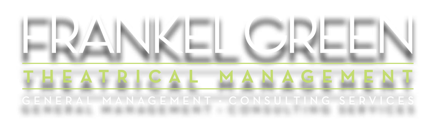 FRANKEL GREEN THEATRICAL MANAGEMENT - General Management - Consulting Services
